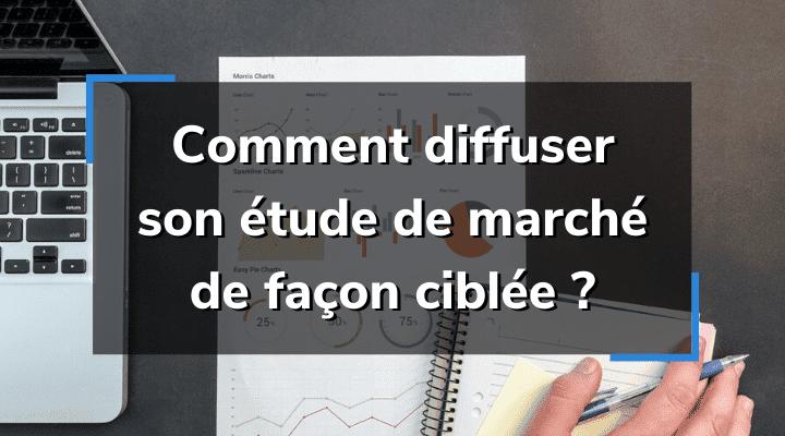Comment diffuser un questionnaire étude de marché ?
